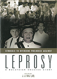 STRUGGLE TO OVERCOME<br>PREJUDICE AGEINST LEPROSY<br>A MALAYSIAN SUCCESS STORY