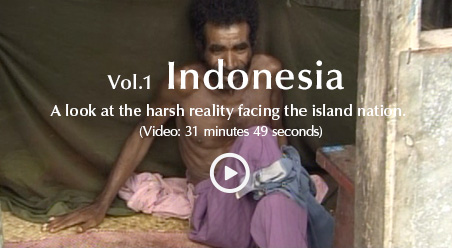 Vol.1 Indonesia A look at the harsh reality facing the island nation. Video: 31minutes49 seconds